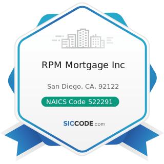RPM Mortgage Inc - NAICS Code 522291 - Consumer Lending