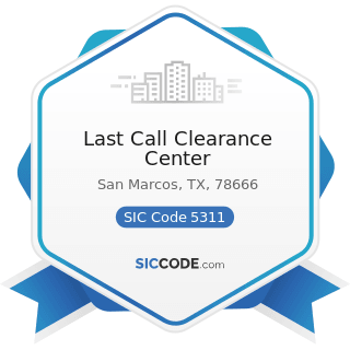 Last Call Clearance Center - SIC Code 5311 - Department Stores