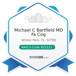 Michael C Bartfield MD Fa Cog - NAICS Code 621111 - Offices of Physicians (except Mental Health...