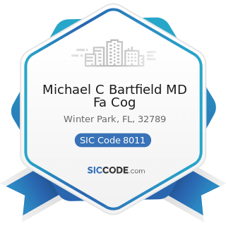 Michael C Bartfield MD Fa Cog - SIC Code 8011 - Offices and Clinics of Doctors of Medicine