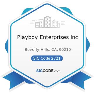 Playboy Enterprises Inc - SIC Code 2721 - Periodicals: Publishing, or Publishing and Printing