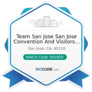 Team San Jose San Jose Convention And Visitors Bureau - NAICS Code 561920 - Convention and Trade...
