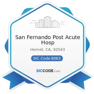 San Fernando Post Acute Hosp - SIC Code 8063 - Psychiatric Hospitals