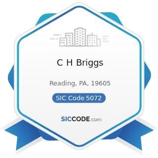 C H Briggs - SIC Code 5072 - Hardware