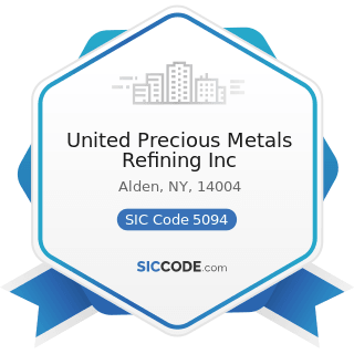 United Precious Metals Refining Inc - SIC Code 5094 - Jewelry, Watches, Precious Stones, and...