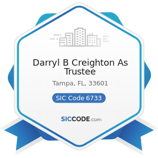 Darryl B Creighton As Trustee - SIC Code 6733 - Trusts, except Educational, Religious, and...
