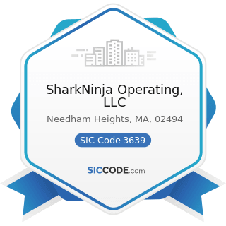 SharkNinja Operating, LLC - SIC Code 3639 - Household Appliances, Not Elsewhere Classified