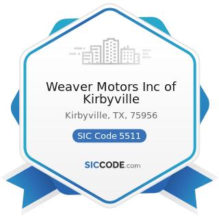 Weaver Motors Inc of Kirbyville - SIC Code 5511 - Motor Vehicle Dealers (New and Used)