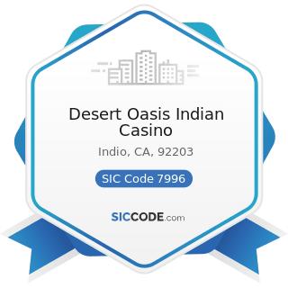 Desert Oasis Indian Casino - SIC Code 7996 - Amusement Parks