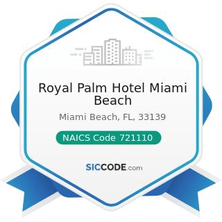 Royal Palm Hotel Miami Beach - NAICS Code 721110 - Hotels (except Casino Hotels) and Motels