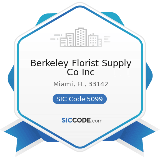 Berkeley Florist Supply Co Inc - SIC Code 5099 - Durable Goods, Not Elsewhere Classified