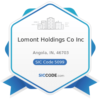 Lomont Holdings Co Inc - SIC Code 5099 - Durable Goods, Not Elsewhere Classified