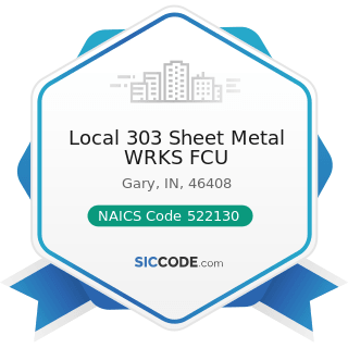 Local 303 Sheet Metal WRKS FCU - NAICS Code 522130 - Credit Unions