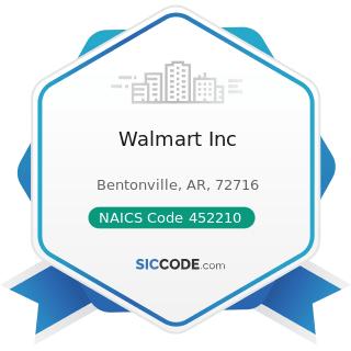 Walmart Inc - NAICS Code 452210 - Department Stores
