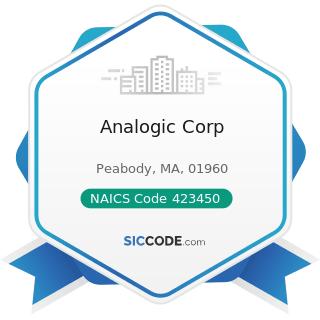 Analogic Corp - NAICS Code 423450 - Medical, Dental, and Hospital Equipment and Supplies...