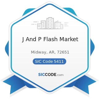 J And P Flash Market - SIC Code 5411 - Grocery Stores