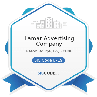 Lamar Advertising Company - SIC Code 6719 - Offices of Holding Companies, Not Elsewhere...