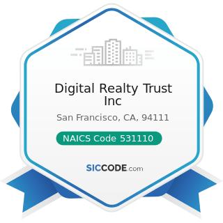 Digital Realty Trust Inc - NAICS Code 531110 - Lessors of Residential Buildings and Dwellings