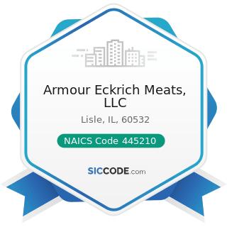 Armour Eckrich Meats, LLC - NAICS Code 445210 - Meat Markets