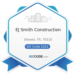 EJ Smith Construction - SIC Code 1522 - General Contractors-Residential Buildings, other than...