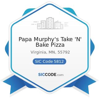 Papa Murphy's Take 'N' Bake Pizza - SIC Code 5812 - Eating Places