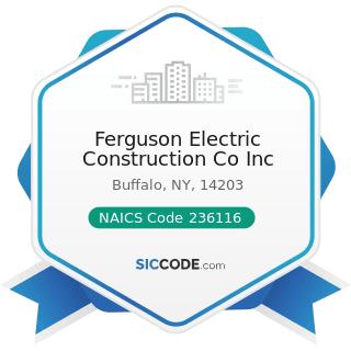 Ferguson Electric Construction Co Inc - NAICS Code 236116 - New Multifamily Housing Construction...