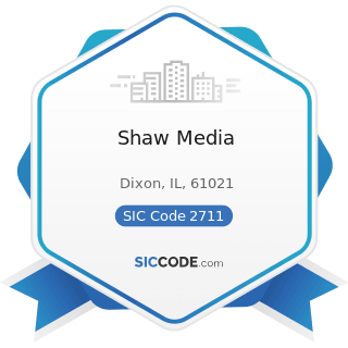 Shaw Media - SIC Code 2711 - Newspapers: Publishing, or Publishing and Printing