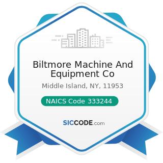 Biltmore Machine And Equipment Co - NAICS Code 333244 - Printing Machinery and Equipment...