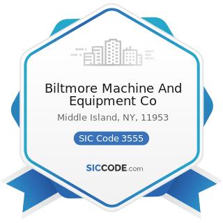 Biltmore Machine And Equipment Co - SIC Code 3555 - Printing Trades Machinery and Equipment