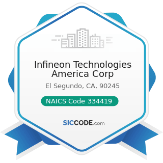 Infineon Technologies America Corp - NAICS Code 334419 - Other Electronic Component Manufacturing