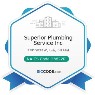 Superior Plumbing Service Inc - NAICS Code 238220 - Plumbing, Heating, and Air-Conditioning...