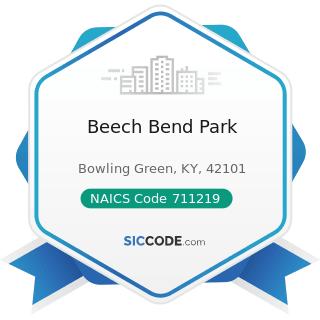 Beech Bend Park - NAICS Code 711219 - Other Spectator Sports