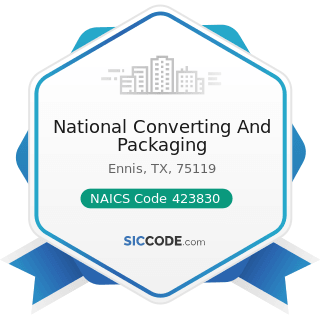 National Converting And Packaging - NAICS Code 423830 - Industrial Machinery and Equipment...