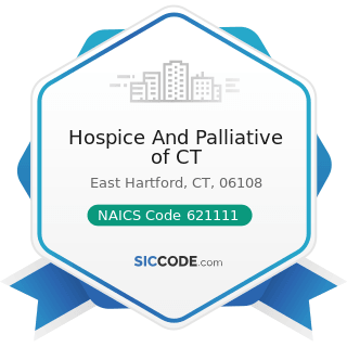 Hospice And Palliative of CT - NAICS Code 621111 - Offices of Physicians (except Mental Health...