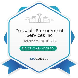 Dassault Procurement Services Inc - NAICS Code 423860 - Transportation Equipment and Supplies...
