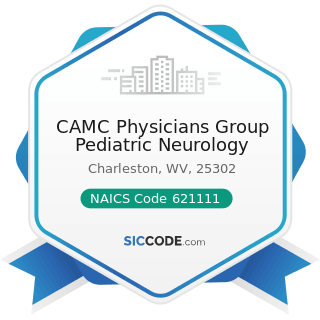 CAMC Physicians Group Pediatric Neurology - NAICS Code 621111 - Offices of Physicians (except...