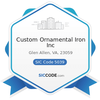 Custom Ornamental Iron Inc - SIC Code 5039 - Construction Materials, Not Elsewhere Classified