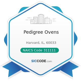 Pedigree Ovens - NAICS Code 311111 - Dog and Cat Food Manufacturing
