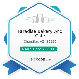 Paradise Bakery And Cafe - NAICS Code 722511 - Full-Service Restaurants