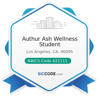Authur Ash Wellness Student - NAICS Code 621111 - Offices of Physicians (except Mental Health...