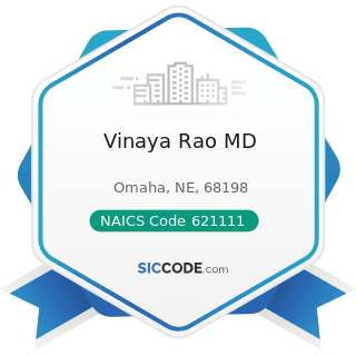 Vinaya Rao MD - NAICS Code 621111 - Offices of Physicians (except Mental Health Specialists)
