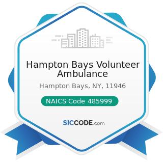 Hampton Bays Volunteer Ambulance - NAICS Code 485999 - All Other Transit and Ground Passenger...