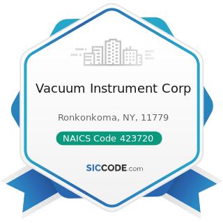 Vacuum Instrument Corp - NAICS Code 423720 - Plumbing and Heating Equipment and Supplies...