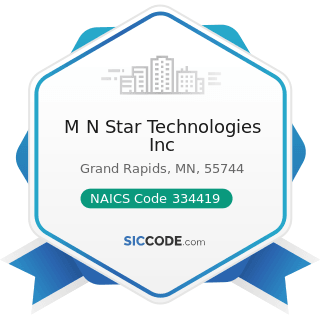 M N Star Technologies Inc - NAICS Code 334419 - Other Electronic Component Manufacturing