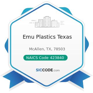 Emu Plastics Texas - NAICS Code 423840 - Industrial Supplies Merchant Wholesalers