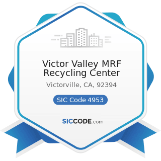 Victor Valley MRF Recycling Center - SIC Code 4953 - Refuse Systems