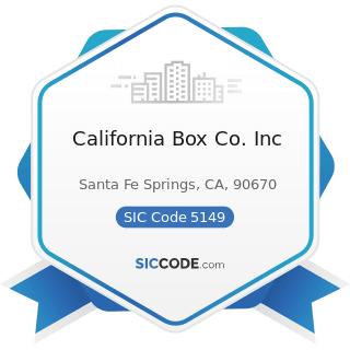 California Box Co. Inc - SIC Code 5149 - Groceries and Related Products, Not Elsewhere Classified