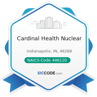 Cardinal Health Nuclear - NAICS Code 446110 - Pharmacies and Drug Stores