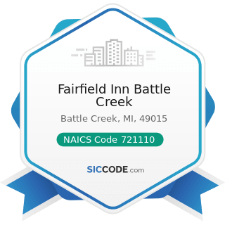 Fairfield Inn Battle Creek - NAICS Code 721110 - Hotels (except Casino Hotels) and Motels