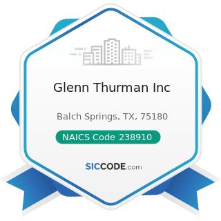 Glenn Thurman Inc - NAICS Code 238910 - Site Preparation Contractors